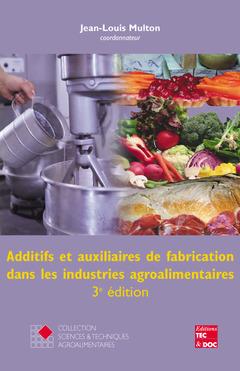 ADDITIFS ET AUXILIAIRES DE FABRICATION DANS LES INDUSTRIES AGROALIMENTAIRES (COLLECTION STAA)