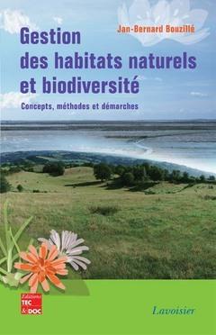 GESTION DES HABITATS NATURELS ET BIODIVERSITE. CONCEPTS, METHODES ET DEMARCHES (RETIRAGE MAI 2012)