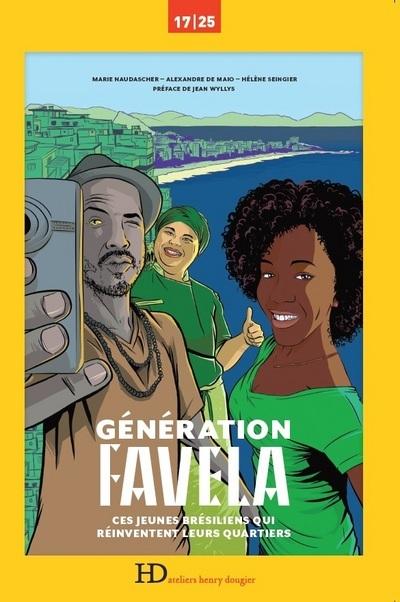 GENERATION FAVELA, CES JEUNES BRESILIENS QUI REINVENTENT LEURS QUARTIERS