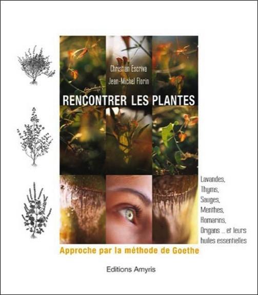 RENCONTRER LES PLANTES - APPROCHE PAR LA METHODE DE GOETHE