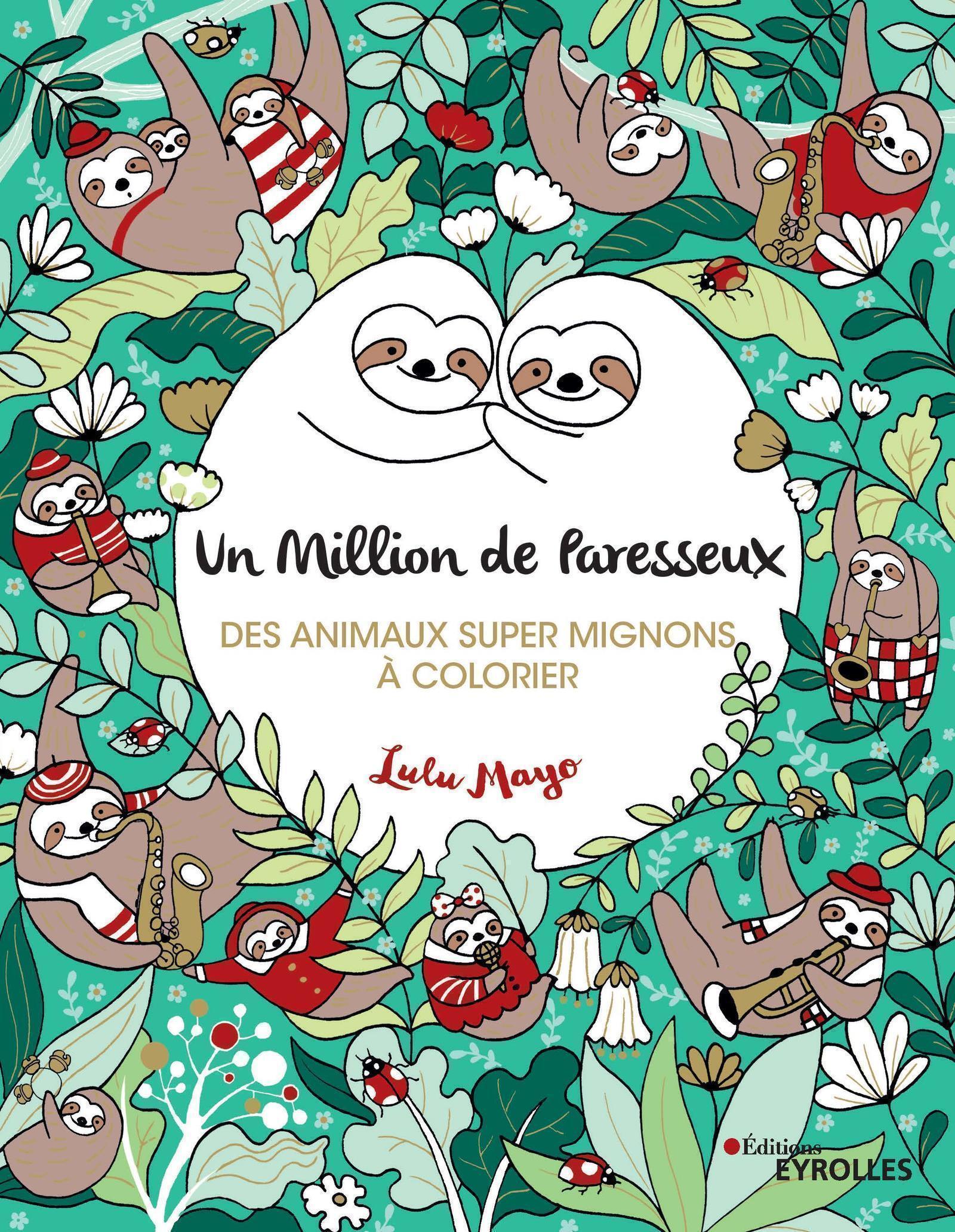 UN MILLION DE PARESSEUX - DES ANIMAUX SUPER MIGNONS A COLORIER