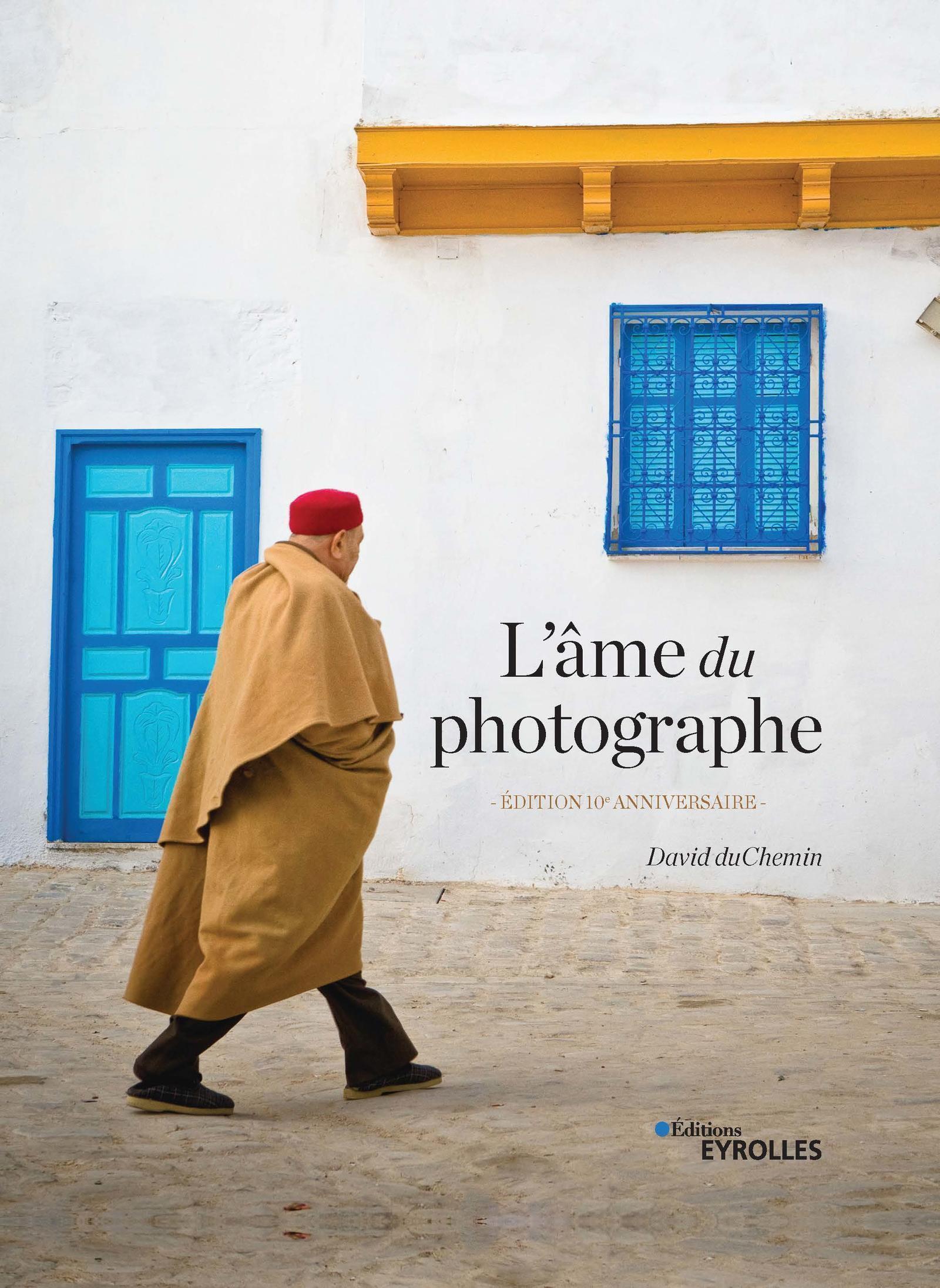 L AME DU PHOTOGRAPHE - EDITION 10E ANNIVERSAIRE