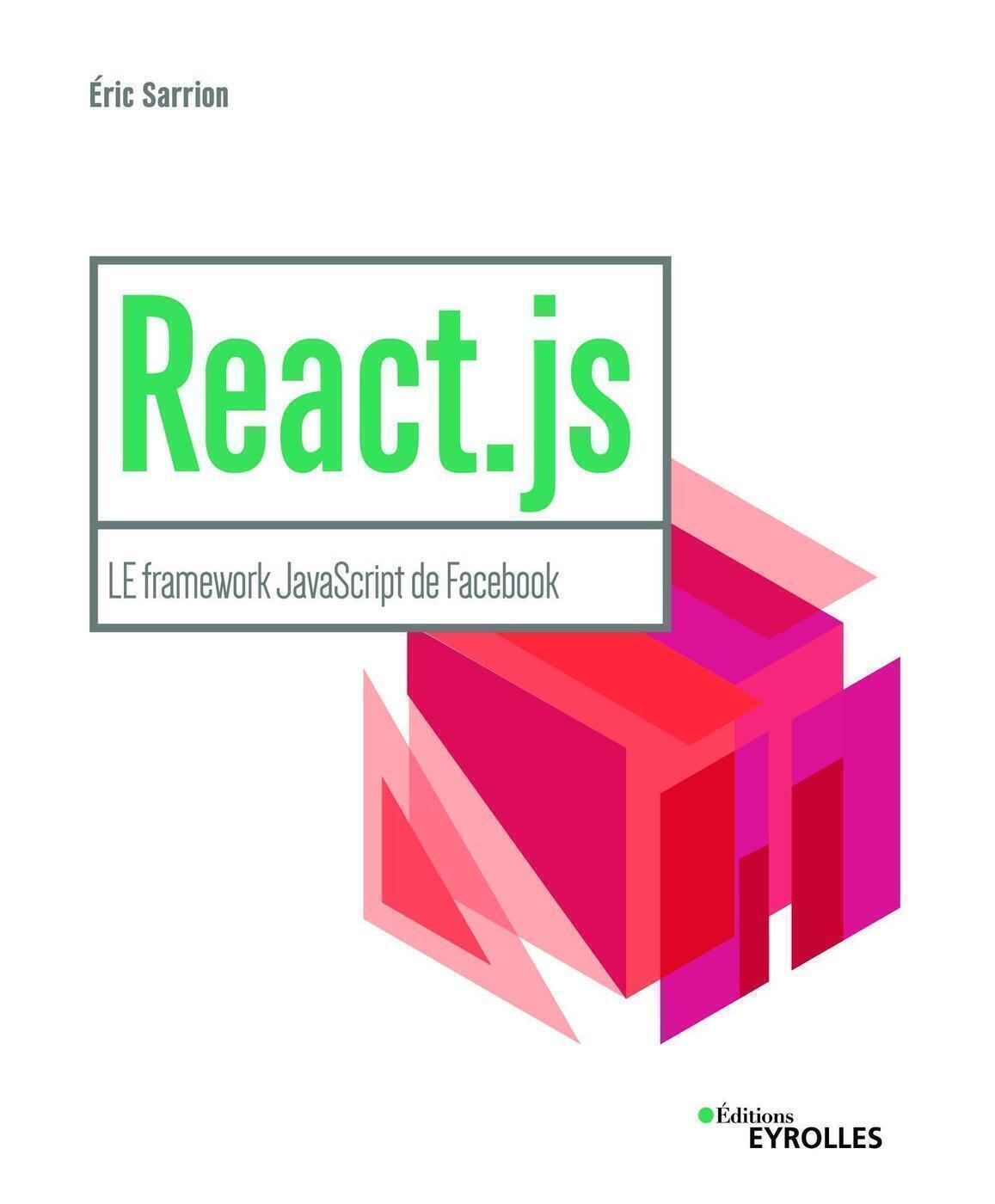 REACT.JS - LE FRAMEWORK JAVASCRIPT DE FACEBOOK