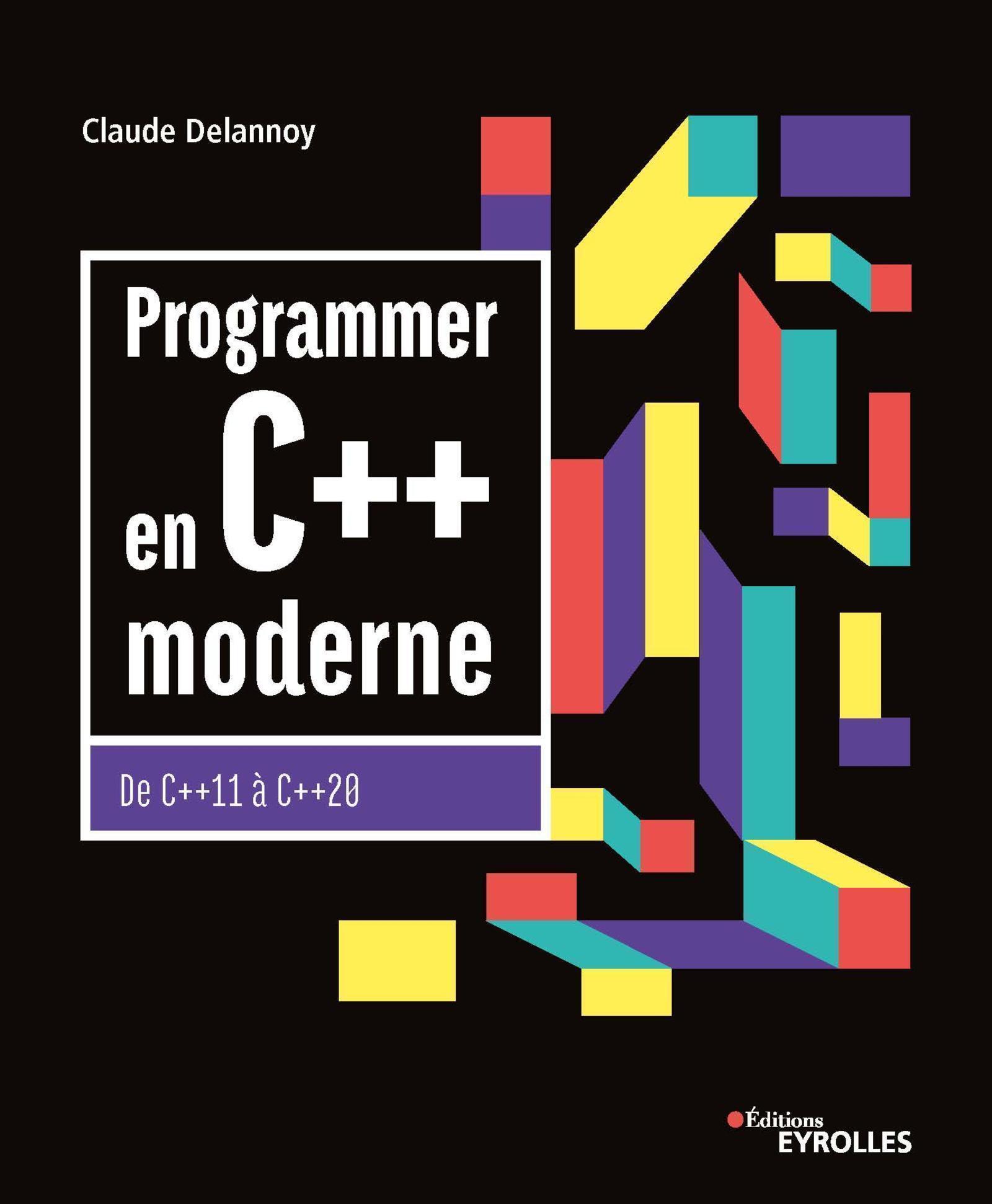 PROGRAMMER EN C++ MODERNE - DE C++11 A C++20