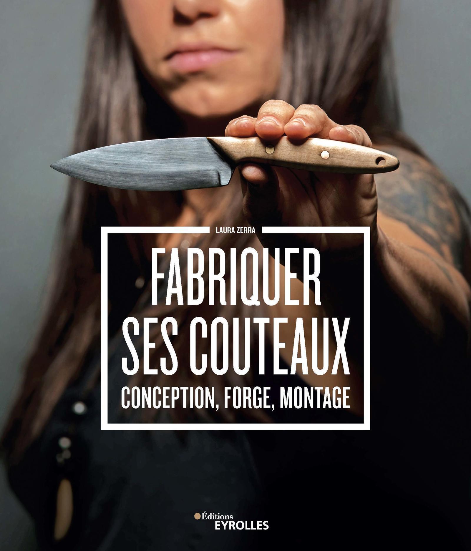 FABRIQUER SES COUTEAUX - CONCEPTION, FORGE, MONTAGE