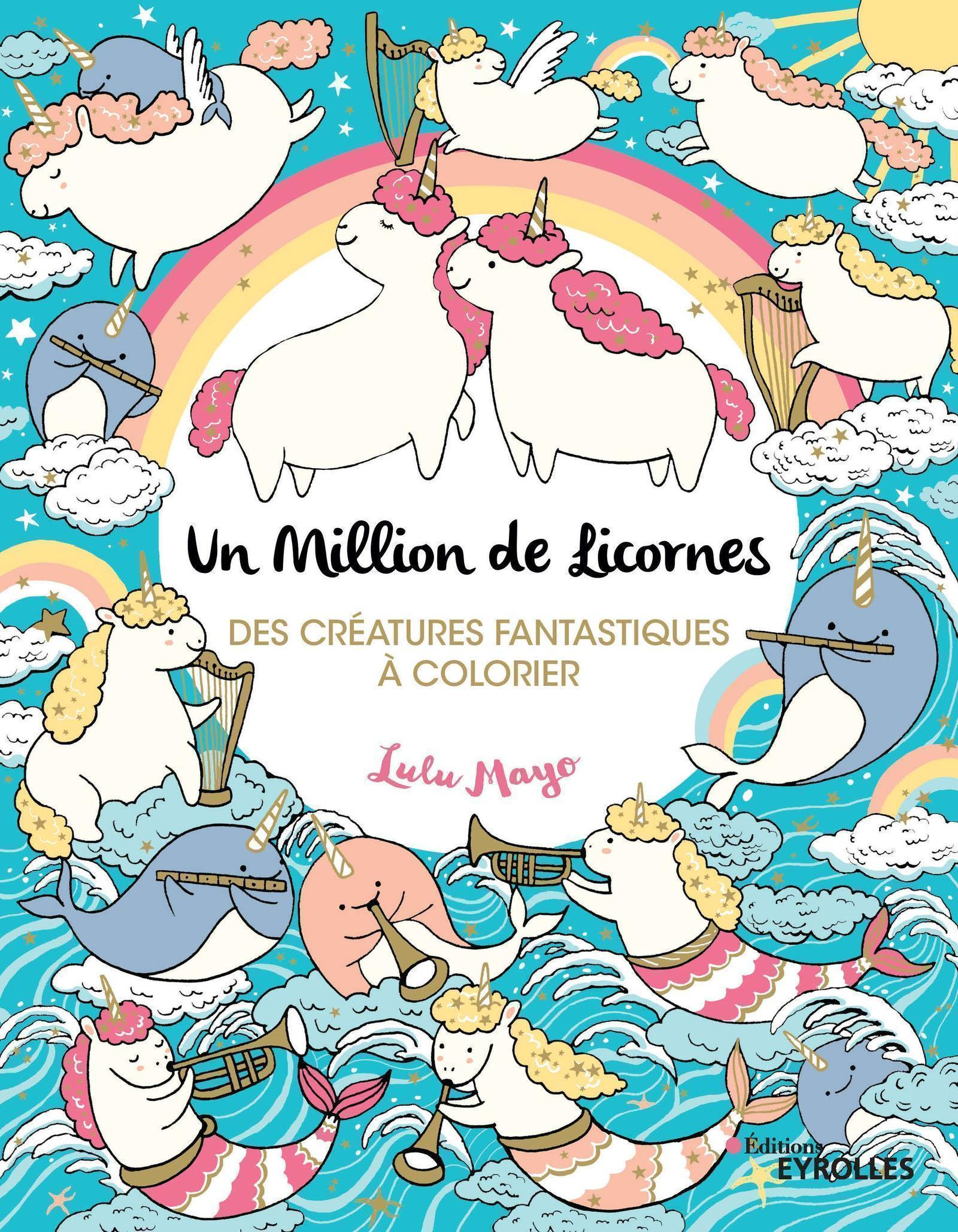 UN MILLION DE LICORNES - DES CREATURES FANTASTIQUES A COLORIER