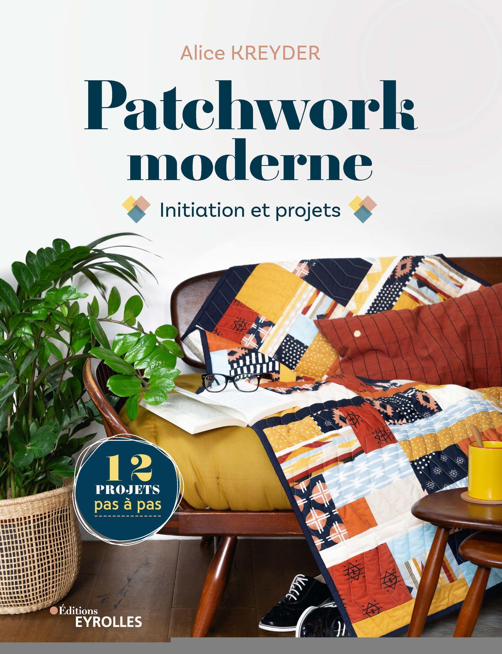 PATCHWORK MODERNE - INITIATION ET PROJETS