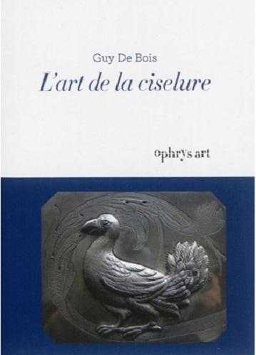 L'ART DE LA CISELURE