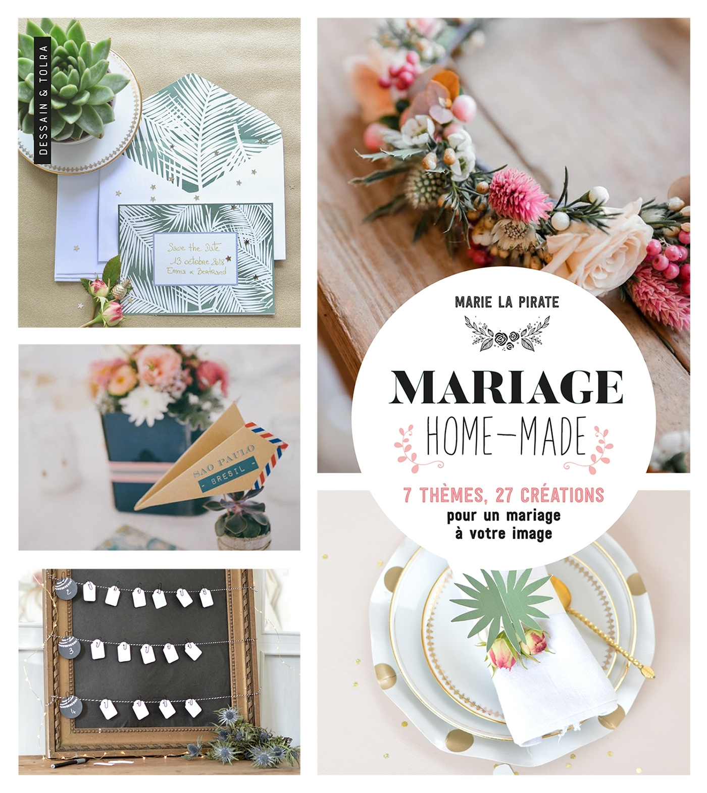 MARIAGE HOMEMADE - 7 THEMES, 27 CREATIONS POUR UN MARIAGE A VOTRE IMAGE