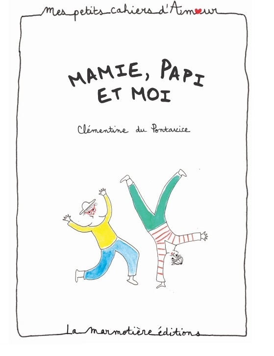 CAHIER D'AMOUR MAMIE, PAPI ET MOI