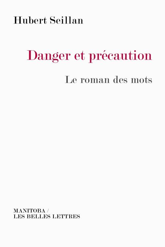 DANGER ET PRECAUTION LE ROMAN DES MOTS