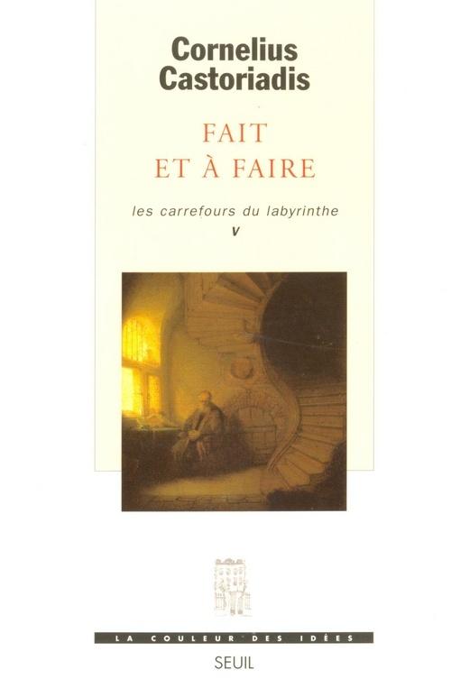 FAIT ET A FAIRE, LES CARREFOURS DU LABYRINTHE - VOL5