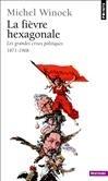 FIEVRE HEXAGONALE . LES GRANDES CRISES POLITIQUES (1871-1968)  (LA)