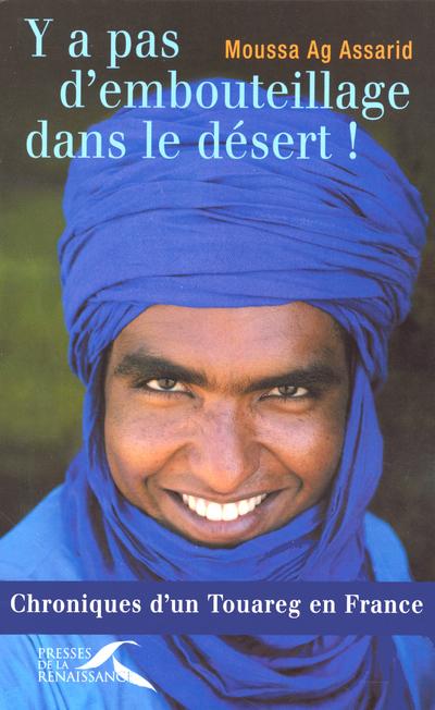 Y A PAS D'EMBOUTEILLAGE DANS LE DESERT !