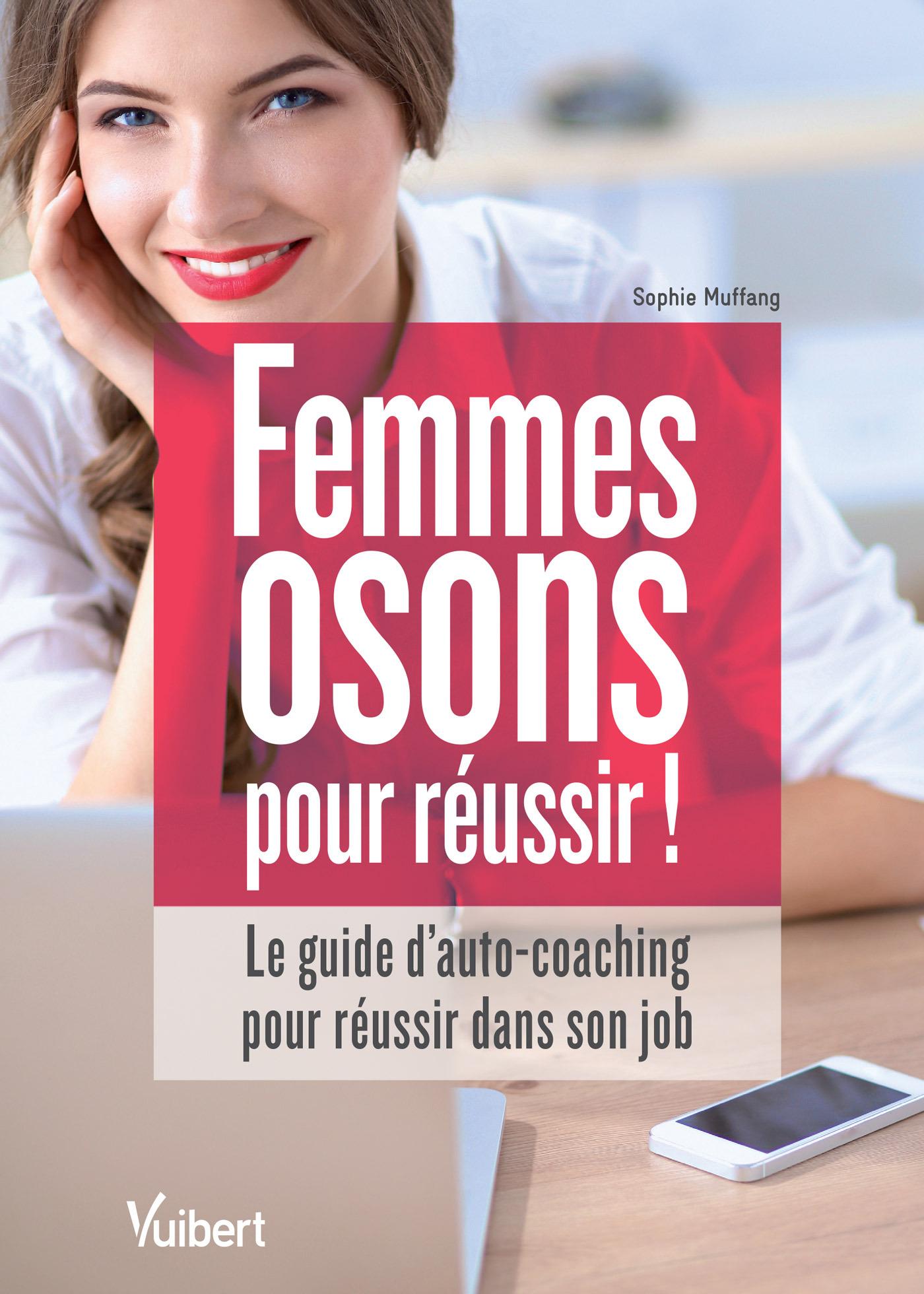 FEMMES OSONS POUR REUSSIR !