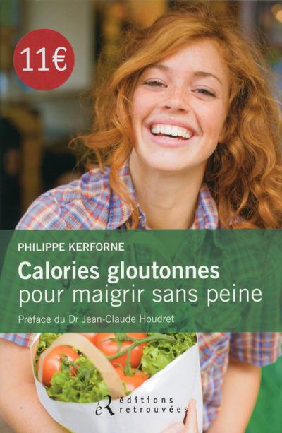 CALORIES GLOUTONNES POUR MAIGRIR SANS PEINE