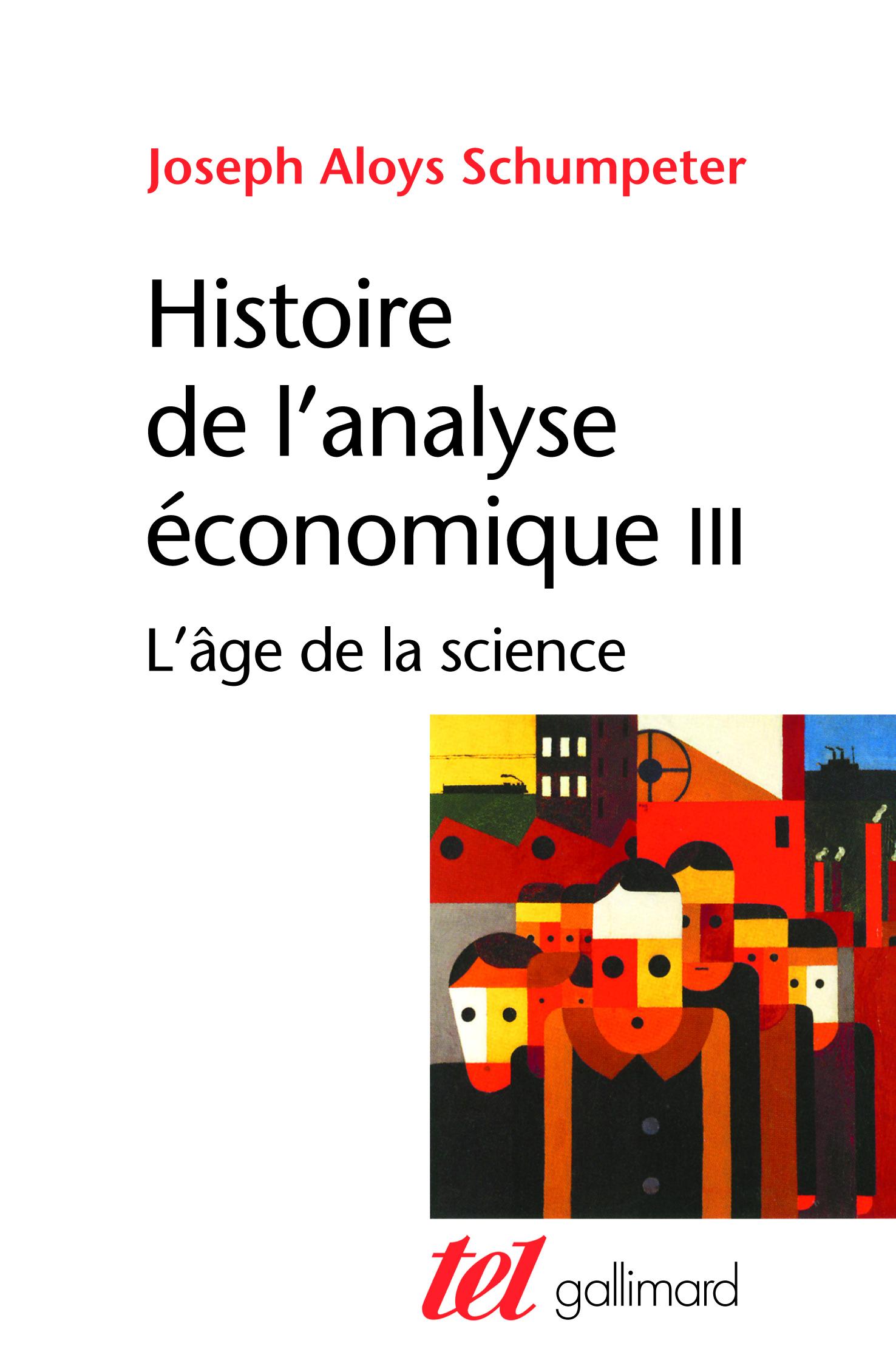 HISTOIRE DE L'ANALYSE ECONOMIQUE - L'AGE DE LA SCIENCE (DE 1870 A J. M. KEYNES)