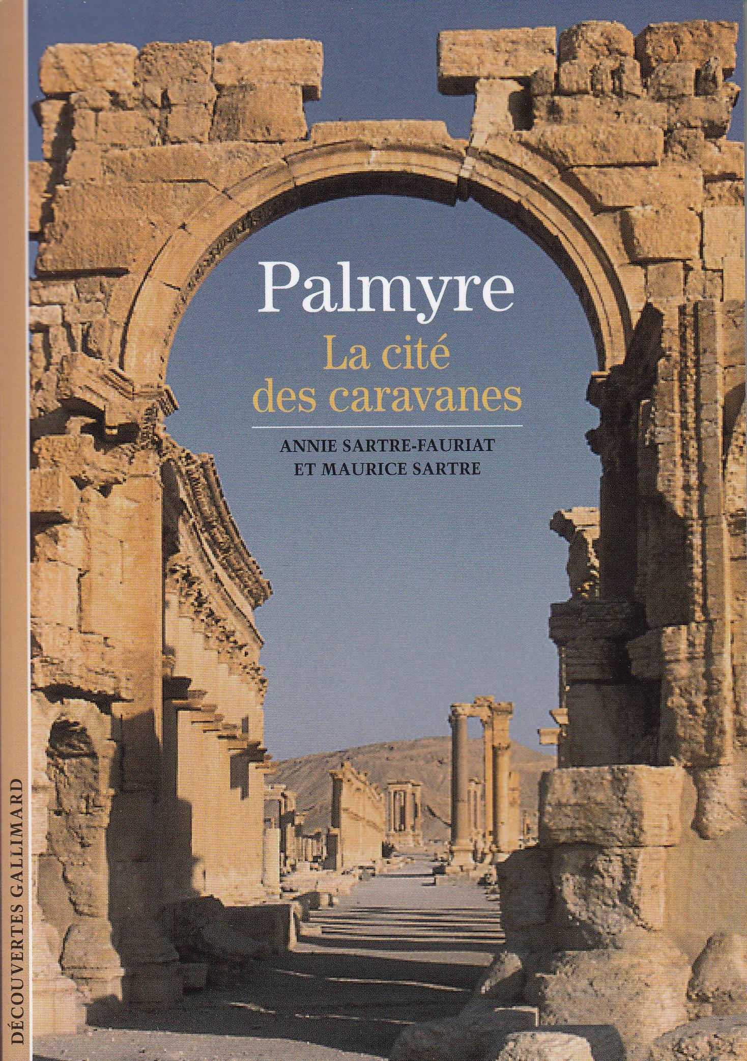 PALMYRE - LA CITE DES CARAVANES
