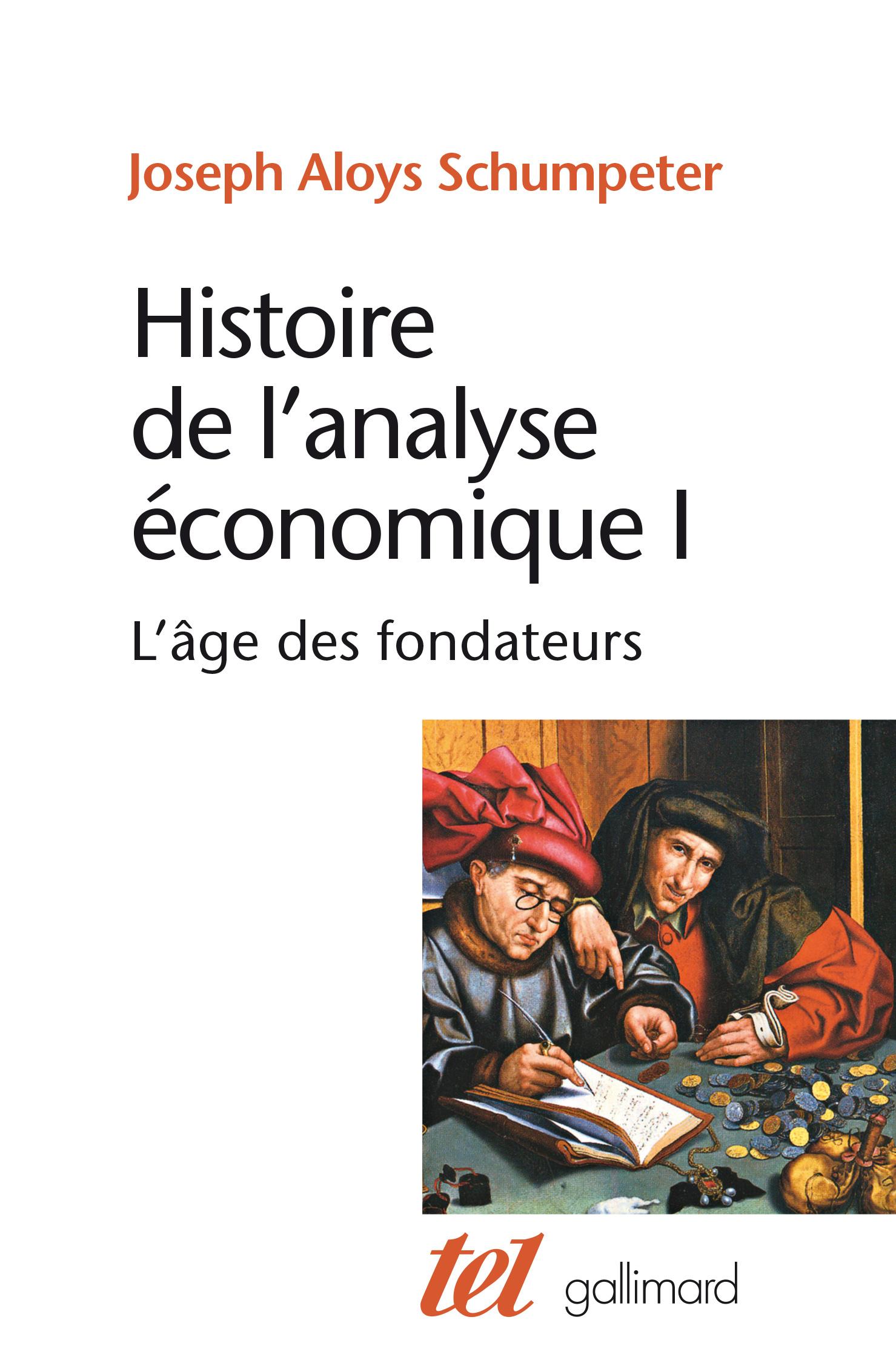 HISTOIRE DE L'ANALYSE ECONOMIQUE - L'AGE DES FONDATEURS (DES ORIGINES A 1790)