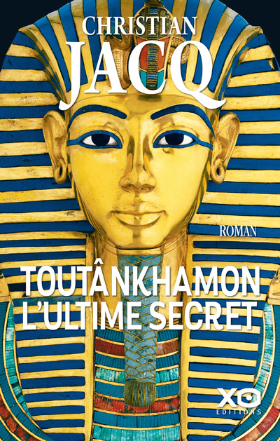 TOUTANKHAMON, L'ULTIME SECRET - NOUVELLE EDITION 2019