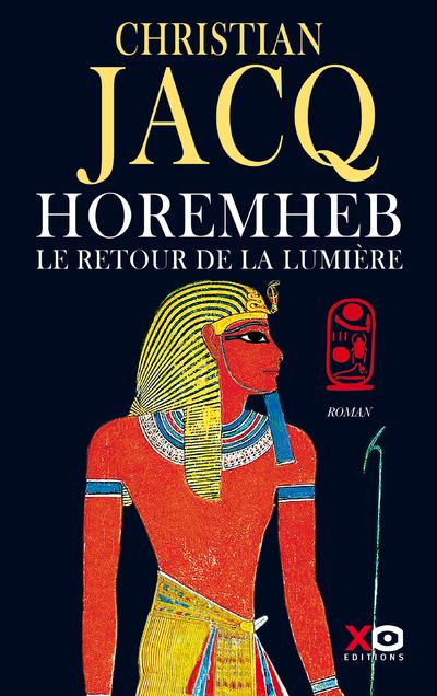 HOREMHEB - LE RETOUR DE LA LUMIERE