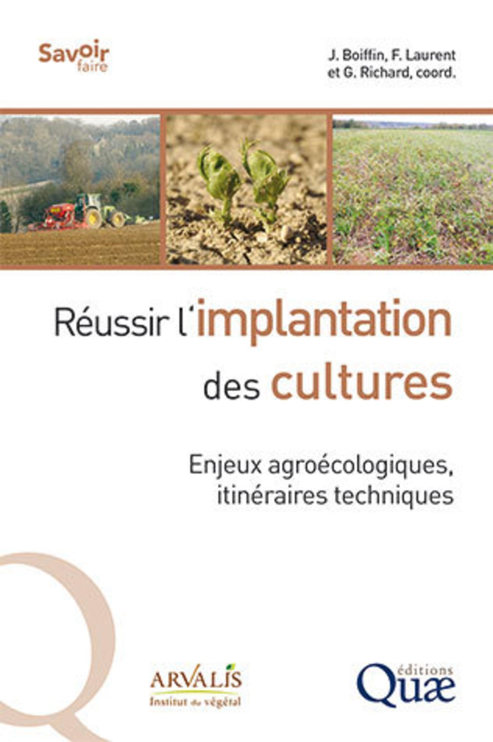 REUSSIR L'IMPLANTATION DES CULTURES - ENJEUX AGROECOLOGIQUES, ITINERAIRES TECHNIQUES