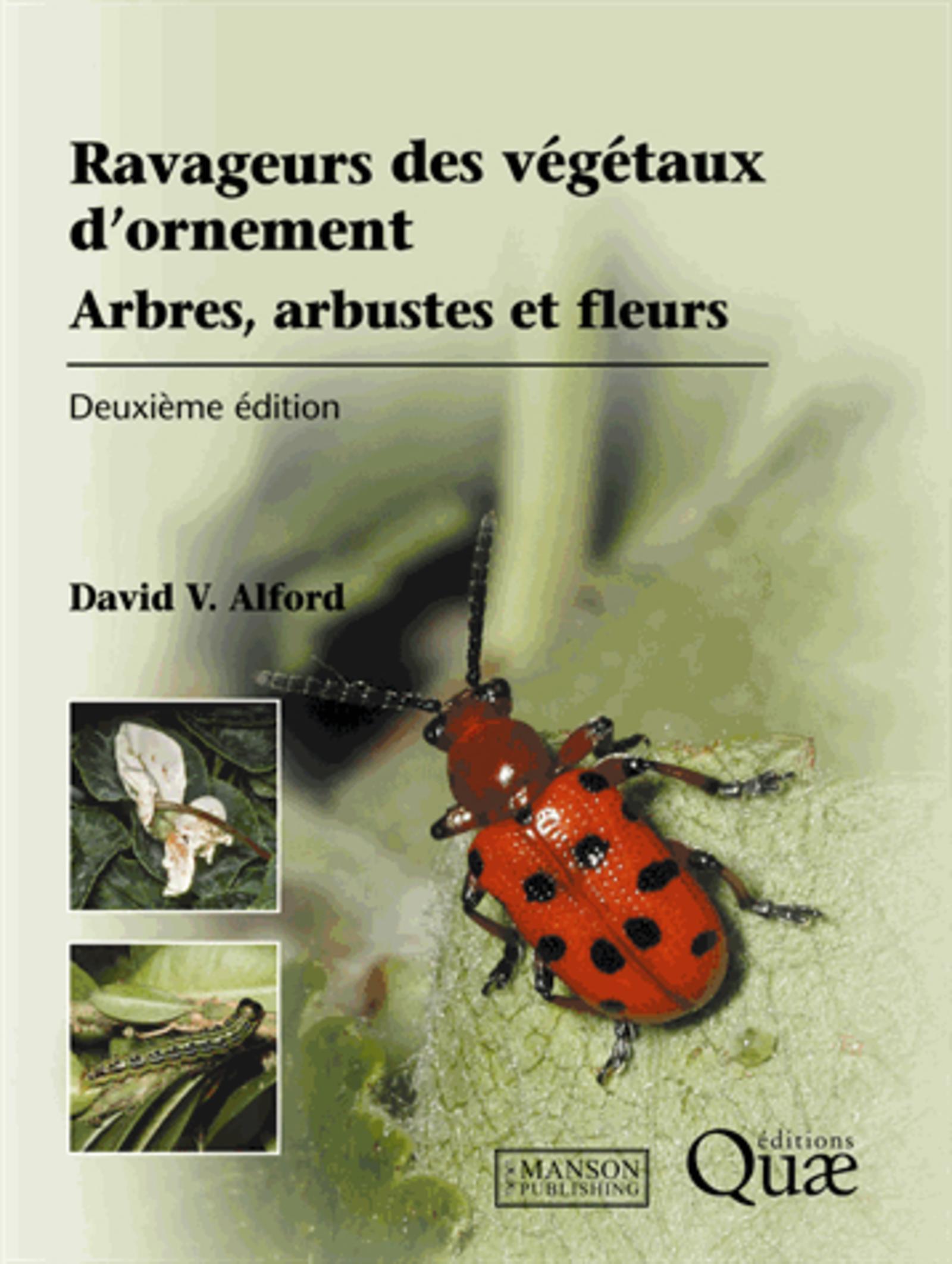 RAVAGEURS DES VEGETAUX D'ORNEMENT - ARBRES, ARBUSTES, FLEURS.
