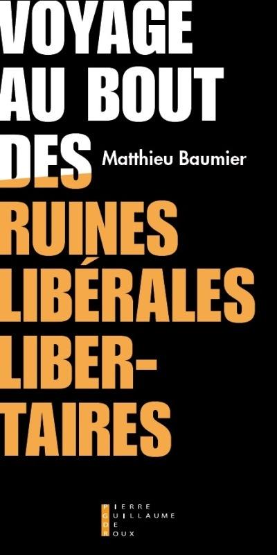 VOYAGE AU BOUT DES RUINES LIBERALES LIBERTAIRES