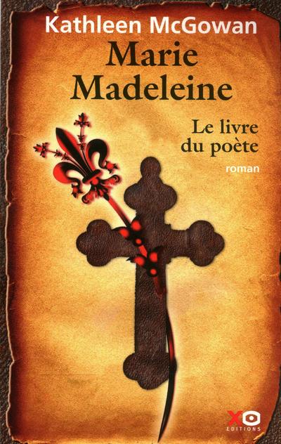 MARIE-MADELEINE - TOME 3 LE LIVRE DU POETE - VOL03