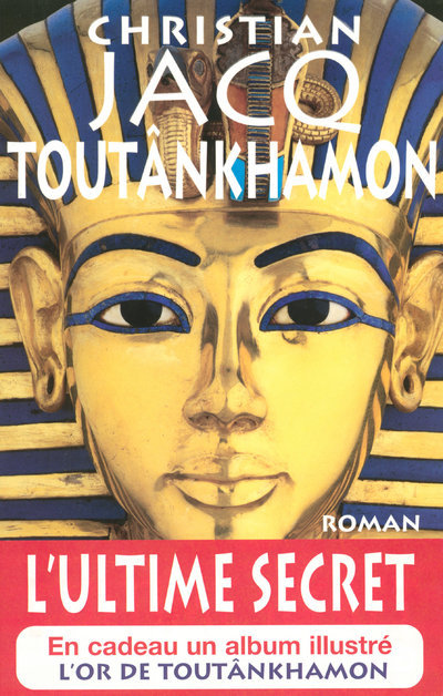 TOUTANKHAMON L'ULTIME SECRET