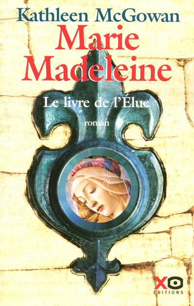 MARIE-MADELEINE LE LIVRE DE L'ELUE