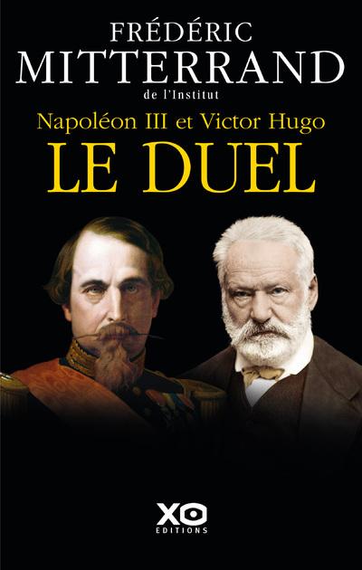 NAPOLEON III ET VICTOR HUGO - LE DUEL