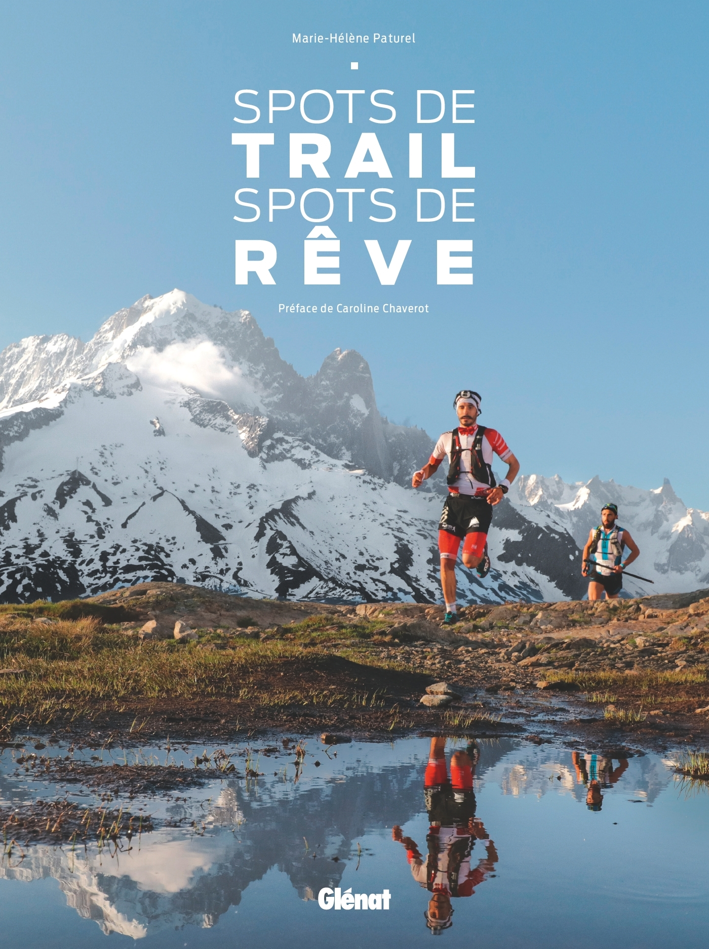 SPOTS DE TRAIL, SPOTS DE REVE - FRANCE METROPOLITAINE & DOM-TOM