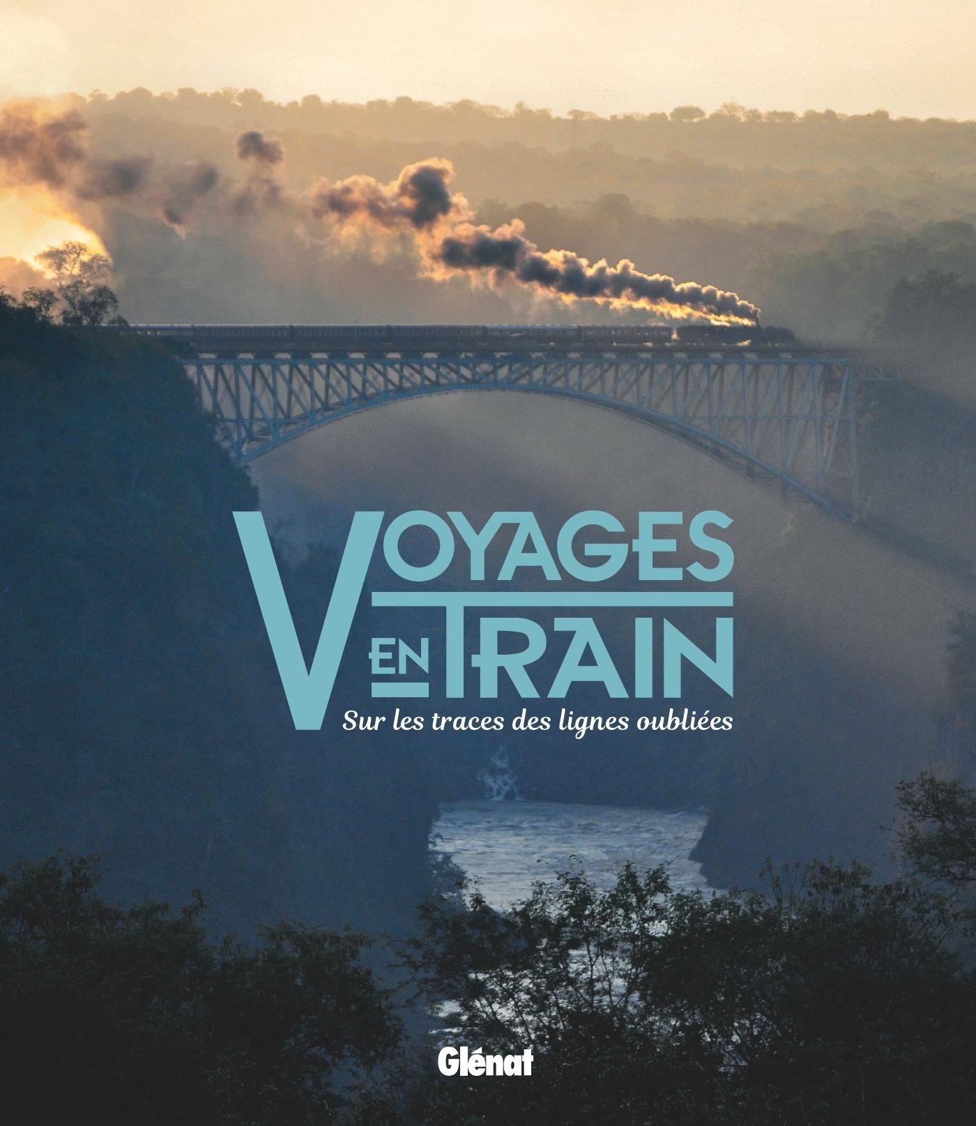 VOYAGES EN TRAIN - SUR LES TRACES DES LIGNES OUBLIEES