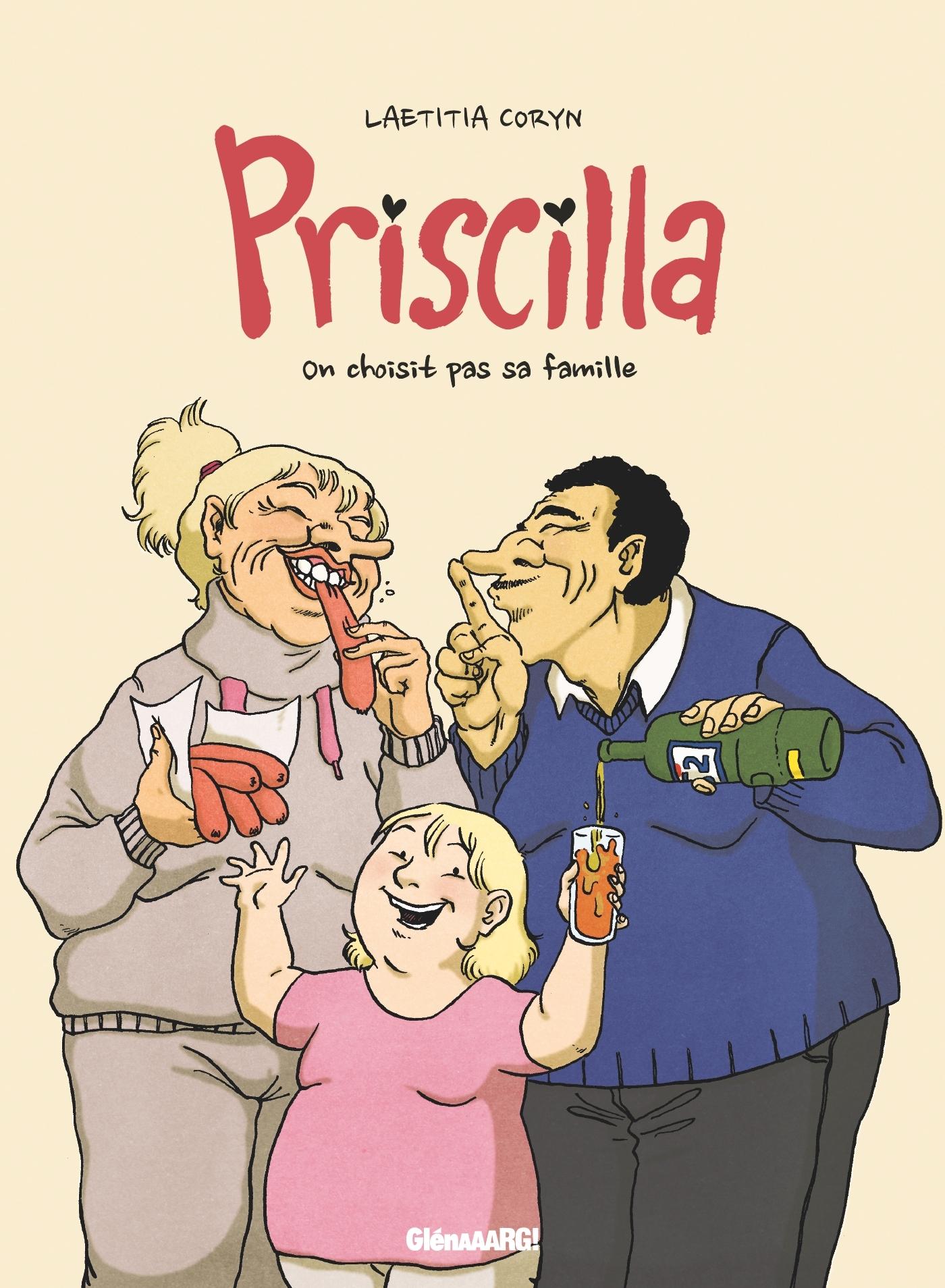 PRISCILLA - ON CHOISIT PAS SA FAMILLE