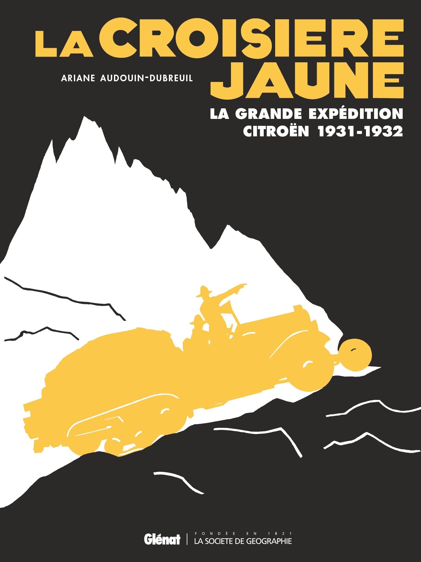 LA CROISIERE JAUNE - LA GRANDE EXPEDITION CITROEN 1931-1932 (EDITION SPECIALE 100 ANS CITROEN)