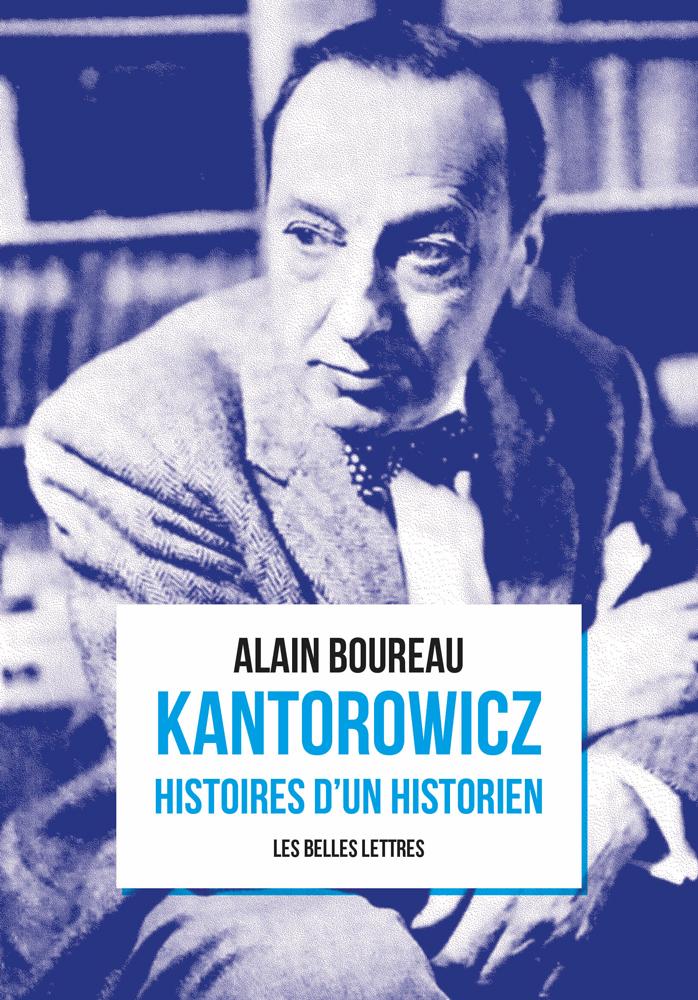 KANTOROWICZ - HISTOIRES D UN HISTORIEN