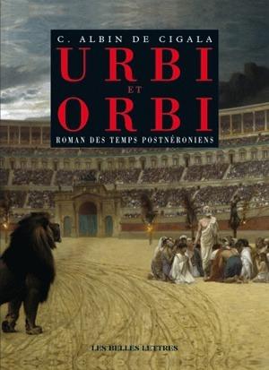 URBI ET ORBI - ROMAN DES TEMPS POSTNERONIENS