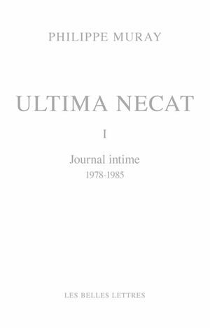 ULTIMA NECAT I - JOURNAL INTIME 1978-1985