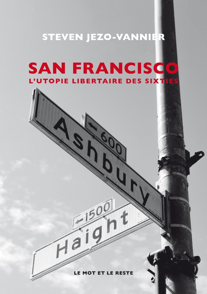 SAN FRANCISCO - L'UTOPIE HIPPIE