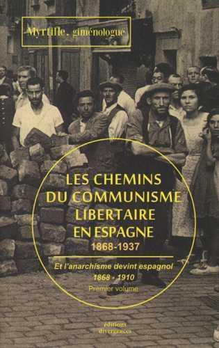 CHEMINS DU COMMUNISME LIBERTAIRE EN ESPAGNE T01 (LES)