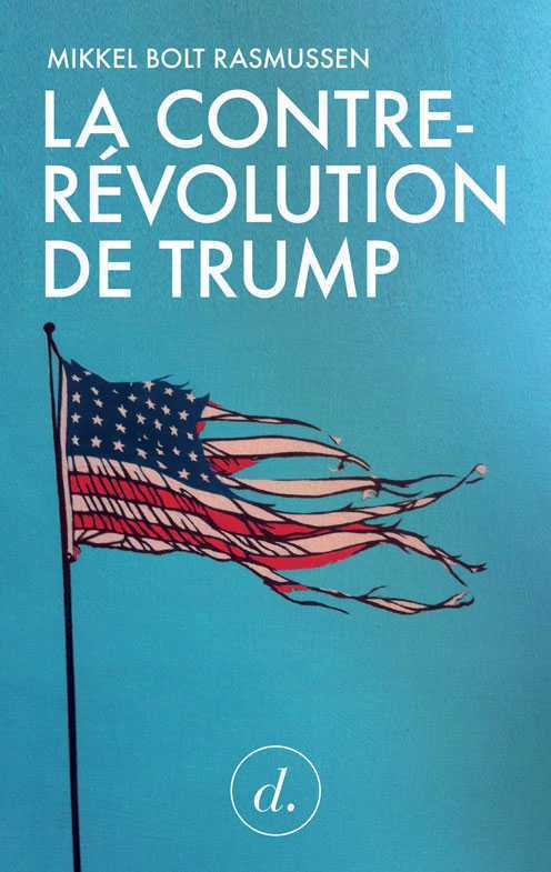 CONTRE-REVOLUTION DE TRUMP (LA )