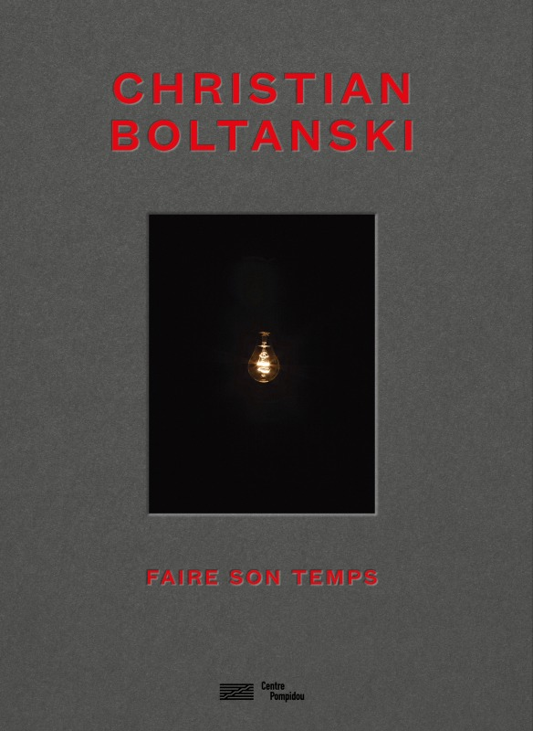 CHRISTIAN BOLTANSKI-FAIRE SON TEMPS-CATALOGUE DE L'EXPOSITION