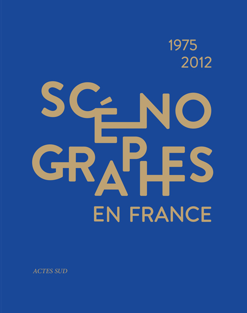 SCENOGRAPHES EN FRANCE 1975-2012