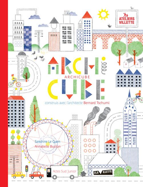 ARCHICUBE - CONSTRUIT AVEC L'ARCHITECTE BERNARD TSCHUMI