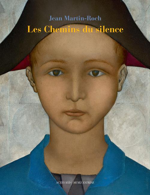 JEAN MARTIN-ROCH - LES CHEMINS DU SILENCE