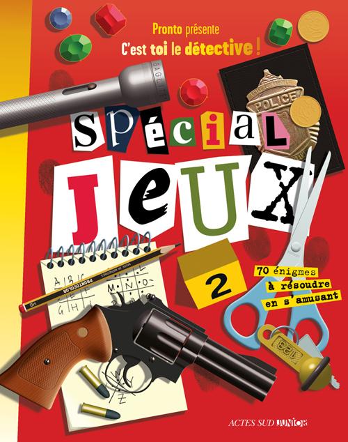 C'EST TOI LE DETECTIVE ! SPECIAL JEUX T2 - 70 ENIGMES A RESOUDRE EN S'AMUSANT