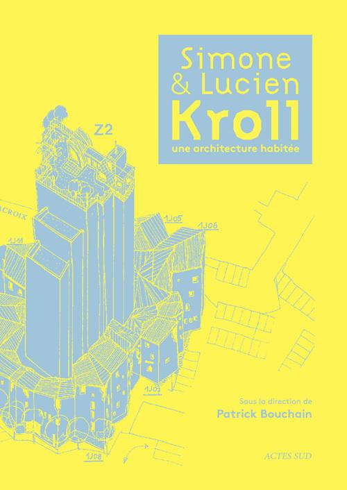 KROLL - UNE ARCHITECTURE HABITEE - SIMONE & LUCIEN