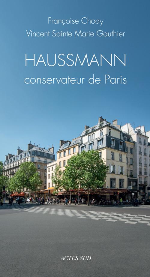 HAUSSMANN, CONSERVATEUR DE PARIS