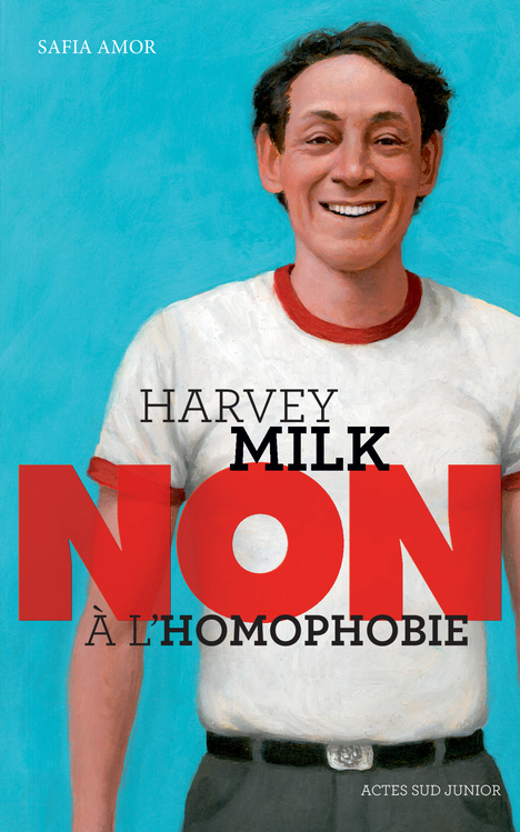 HARVEY MILK : NON A L'HOMOPHOBIE (NE)